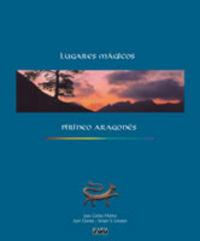LUGARES MAGICOS DEL PIRINEO ARAGONES