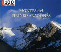 MONTES DEL PIRINEO ARAGONES - 100 PAISAJES
