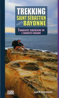 TREKKING St. SEBASTIEN-BAYONNE - TRAVERSEE CIRCULAIRE DE L'EUROCITE