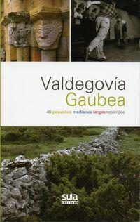 VALDEGOBIA - GAUBEA - 46 PEQUEÑOS Y MEDIANOS LARGOS RECORRIDOS