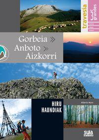 GORBEIA / ANBOTO / AIZKORRI - LOS 3 GRANDES