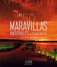 50 MARAVILLAS NATURALES DE EUSKAL HERRIA, LAS