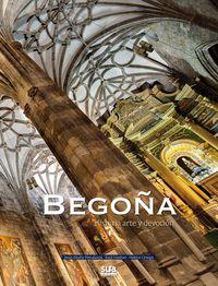 BEGOÑA - HISTORIA, ARTE Y DEVOCION