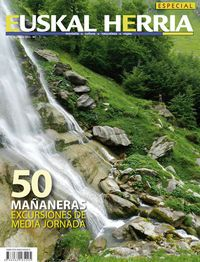 50 MAÑANERAS EXCURSIONES DE MEDIA JORNADA (ESPECIAL EUSKAL HERRIA 11)
