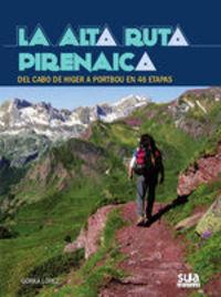 LA ALTA RUTA PIRENAICA. DEL CABO DE HIGER A PORTBOU EN 46 ETAPAS (E-BOOK)