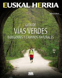 GUIA DE VIAS VERDES - BIDEGORRIS Y CAMINOS NATURALES