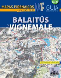 BALAITUS Y VIGNEMALE - MAPAS PIRENAICOS (1: 25000)