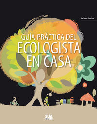 GUIA PRACTICA DEL ECOLOGISTA EN CASA (ED. ESPECIAL)