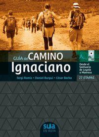 GUIA DEL CAMINO IGNACIANO - 27 ETAPAS, DESDE EL SANTUARIO DE LOYOLA A MANRESA