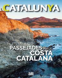 CATALUNYA - LES MILLORS PASSEJADES PER LA COSTA CATALANA