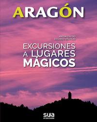 ARAGON - EXCURSIONES A LUGARES MAGICOS