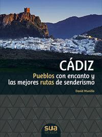 CADIZ - PUEBLOS CON ENCANTO Y LAS MEJORES RUTAS DE SENDERISMO