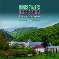 RONCESVALLES ORREAGA - HISTORIA, ARTE Y EXCURSIONES