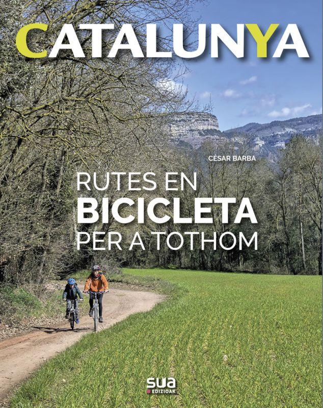 CATALUNYA - RUTES EN BICICLETA PER A TOTHOM
