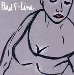 BAD F-LINE